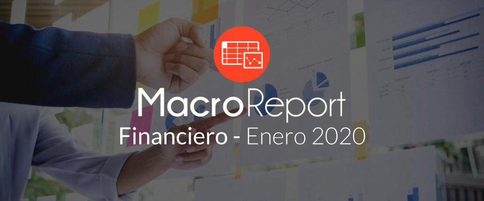 MacroReport Financiero: Enero 2020